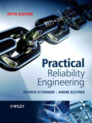 Practical Reliability Engineering By O'connor, Patrick P. (EDT)/ Kleyner, Andre (EDT)