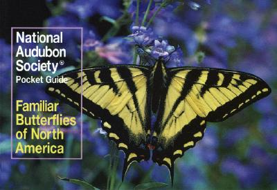 Familiar Butterflies North America By Walton, Richard K./ Opler, Paul A./ National Audubon Society (COR)